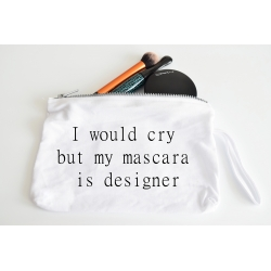 Tasche - I would cry but my mascara is designer